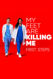 My Feet Are Killing Me: First Steps 2020