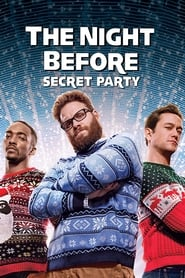 film The Night Before : Secret Party streaming vf sur Streamcomplet