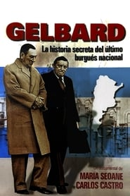 Gelbard: la historia secreta del último burgués nacional