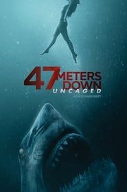47 meters down : uncaged streaming