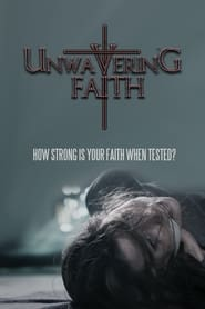 Unwavering Faith 2017