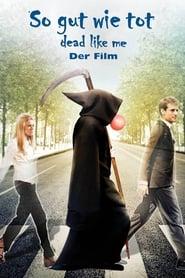 So gut wie tot – Dead Like Me: Der Film