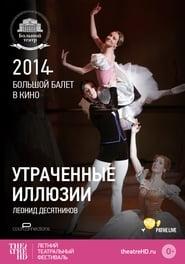 Bolshoi Ballet: Lost Illusions 2014