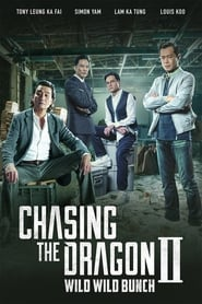 Chasing the Dragon II: Wild Wild Bunch (2019) Hindi