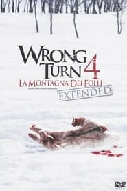 Wrong Turn 4 - La montagna dei folli 2011