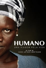 Humano – Uma Viagem Pela Vida