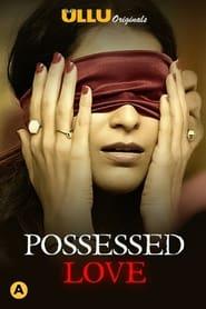 Possessed Love 2021