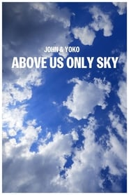 John & Yoko: Above Us Only Sky (2018)