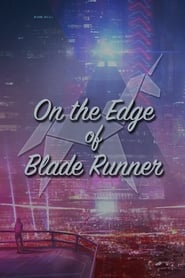 On the Edge of 'Blade Runner'