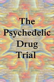 The Psychedelic Drug Trial