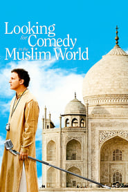 Looking for Comedy in the Muslim World (2005)