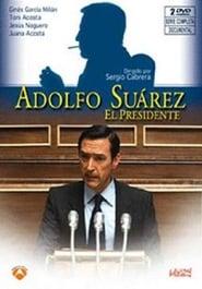 Adolfo Suarez, El Presidente