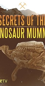 Secrets of the Dinosaur Mummy