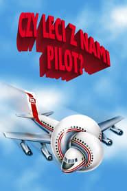 Czy leci z nami pilot? film online