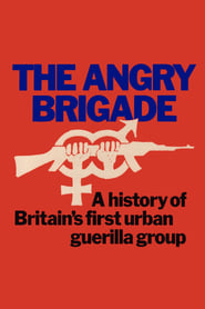 The Angry Brigade: The Spectacular Rise and Fall of Britain's First Urban Guerilla Group (1973)