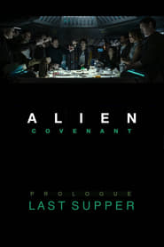 Alien: Covenant Prologue – Last Supper