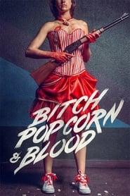 Bitch, Popcorn & Blood 2014