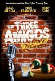 The Three Amigos – Outrageous!