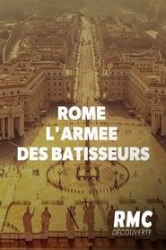 Rome : l'armée des bâtisseurs