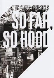 So Far So Hood 2009