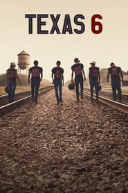 Texas 6 - Season 1 : The Movie | Watch Movies Online