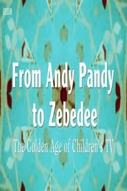 From Andy Pandy To Zebedee: The Golden Age of Children's Television