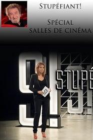 Stupéfiant! – Spécial salles de cinéma