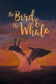 The Bird & The Whale (2018)