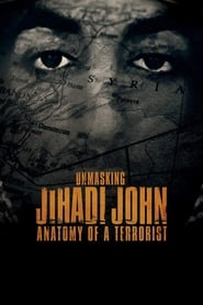 Unmasking Jihadi John: Anatomy of a Terrorist 2019 HD Watch and Download