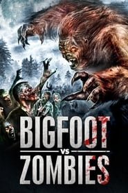Bigfoot vs. Zombies | Watch Movies Online