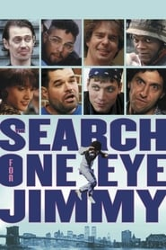 The Search for One-eye Jimmy (1994)
