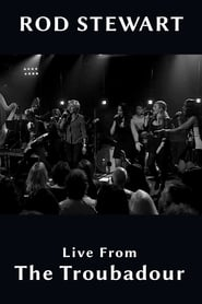 Rod Stewart - Live From The Troubadour 2013