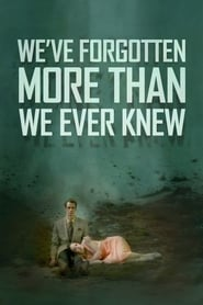 We've Forgotten More Than We Ever Knew (2016)