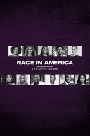 Race in America: Our Vote Counts (2020)