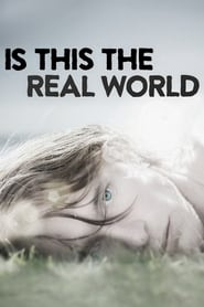 Is This the Real World (2015)