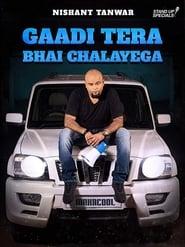 Nishant Tanwar: Gaadi Tera Bhai Chalayega comedy