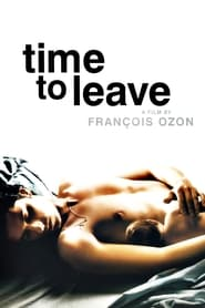 Time to Leave / Le temps qui reste (2005) Watch Online Free