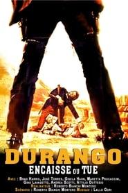 Durango Encaisse Ou Tue