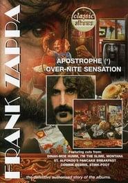 Classic Albums: Frank Zappa – Apostrophe (') Over-Nite Sensation (2007)