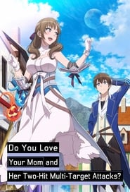 Poster Do You Love Your Mom and Her Two-Hit Multi-Target Attacks? 2019
