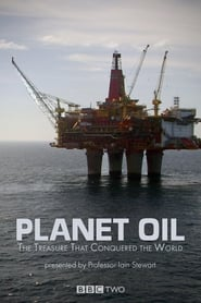 Planet Oil: The Treasure That Conquered the World 2015