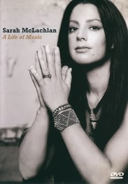 Sarah McLachlan: A Life of Music (2004)