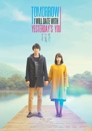 Tomorrow I Will Date With Yesterday's You (2016) Full Movie Ganool