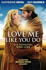 Love Me Like You Do – Aus Schicksal wird Liebe [2014]