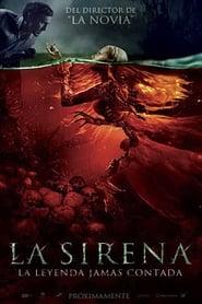 La Sirena: La Leyenda Jamas Contada