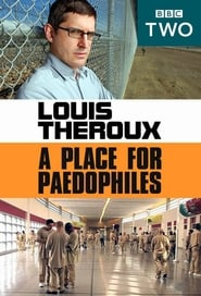 Louis Theroux: A Place for Paedophiles (2009)