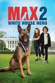 Ver Max 2: White House Hero (2017) online latino Gratis HD