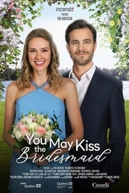Watch You May Kiss the Bridesmaid (2021) Fmovies