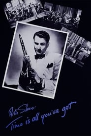 Artie Shaw: Time Is All You've Got (1985)