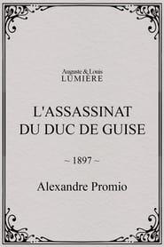 L'assassinat du duc de Guise 1897